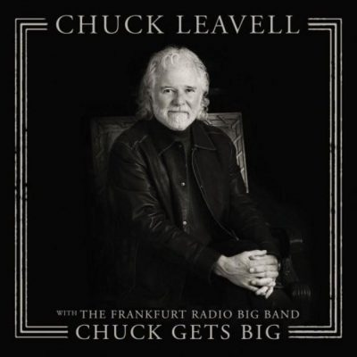Chuck Leavell – Chuck Gets Big w/ The Frankfurt Radio Big Band
