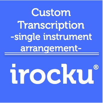 IROCKU Transcriptions- Solo Piano Arrangement